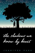 The Shadows We Know by Heart af Jennifer Park