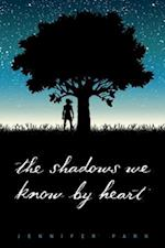 Shadows We Know by Heart af Jennifer Park
