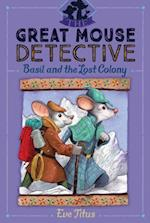 Basil and the Lost Colony (Great Mouse Detective, nr. 5)