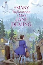 Many Reflections of Miss Jane Deming
