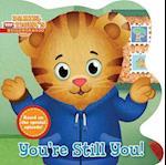 You're Still You! (Daniel Tigers Neighborhood)