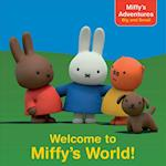 Welcome to Miffy's World! (Miffys Adventures Big and Small)