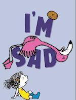 I'm Sad (Im Books)