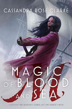 Bog, hardback Magic of Blood and Sea af Cassandra Rose Clarke