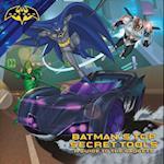 Batman's Top Secret Tools (Batman Unlimited)
