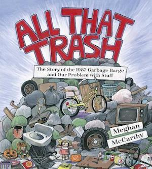 Bog, hardback All That Trash af Meghan McCarthy