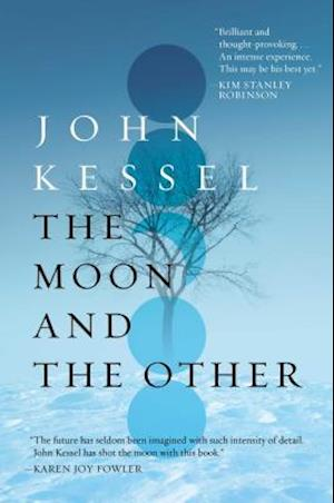 Bog, hardback The Moon and the Other af John Kessel