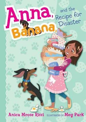 Bog, hardback Anna, Banana, and the Recipe for Disaster af Anica Mrose Rissi