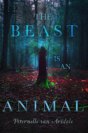 Bog, paperback The Beast Is an Animal af Peternelle Van Arsdale
