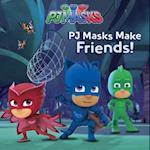 Pj Masks Make Friends! (Pj Masks)