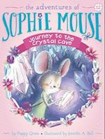 Journey to the Crystal Cave (Adventures of Sophie Mouse, nr. 12)