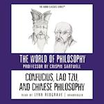 Confucius, Lao Tzu, and Chinese Philosophy (The World of Philosophy Series)