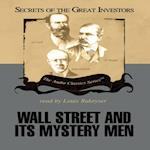 Wall Street and Its Mystery Men (The Secrets of the Great Investors Series)