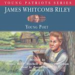 James Whitcomb Riley (Young Patriots Series)