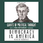 Democracy in America (The Giants of Political Thought Series)