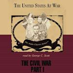 Civil War, Part 1 (The United States at War)