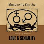 Love and Sexuality (The Morality in Our Age Series)
