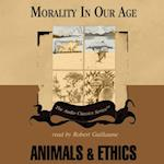 Animals and Ethics (The Morality in Our Age Series)