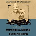 Maimonides and Medieval Jewish Philosophy (The World of Philosophy Series)