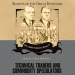 Technical Traders and Commodity Speculators (The Secrets of the Great Investors Series)