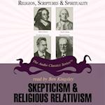 Skepticism and Religious Relativism (The Religion Scriptures and Spirituality Series)