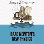 Isaac Newton's New Physics (The Science and Discovery Series)
