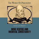 Duns Scotus and Medieval Christianity (The World of Philosophy Series)