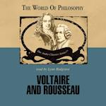 Voltaire and Rousseau (The World of Philosophy Series)