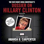 Vast Right-Wing Conspiracy's Dossier on Hillary Clinton af Amanda B. Carpenter