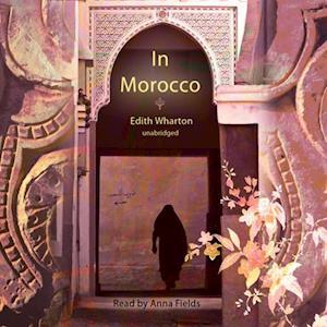 In Morocco af Edith Wharton