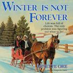 Winter Is Not Forever (The Seasons of the Heart Series)