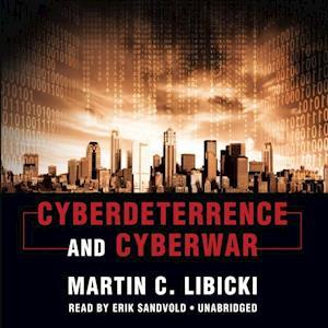 Cyberdeterrence and Cyberwar af Martin C. Libicki