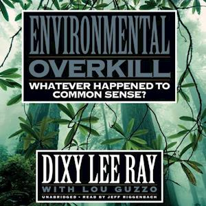 Environmental Overkill af Dixy Lee Ray
