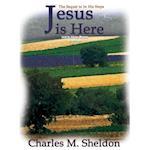 Jesus Is Here