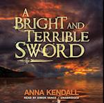 Bright and Terrible Sword (Soulvine Moor Chronicles)
