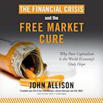 Financial Crisis and the Free Market Cure
