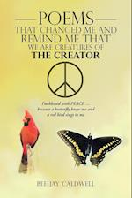 Poems That Changed Me and Remind Me That We Are Creatures of the Creator: I'm Blessed with Peace ... Because a Butterfly Knew Me and a Red Bird Sings af Bee Jay Caldwell