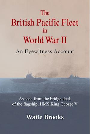 The British Pacific Fleet in World War II