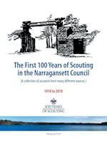 The First 100 Years of Scouting in the Narragansett Council: (A Collection of Accounts from Many Different Sources.)