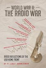 World War II: The Radio War: Radio Reflections of the USA Home Front af R. LeRoy Bannerman