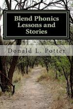 Blend Phonics Lessons and Stories af Donald L. Potter
