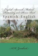 English-Spanish Medical Dictionary and Phrase Book af A. H. Zemback
