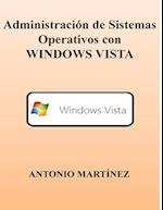 Administracion de Sistemas Operativos Con Windows Vista af Antonio Martinez