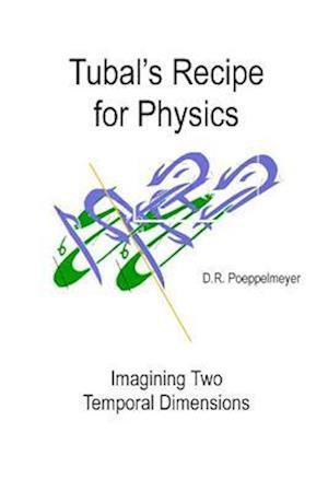 Tubal's Recipe for Physics