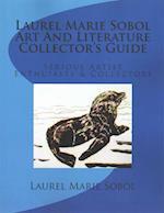 Laurel Marie Sobol Art and Literature Collector's Guide af Laurel Marie Sobol