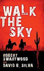 Walk the Sky af David B. Silva, Robert Swartwood