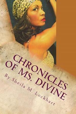 Bog, paperback Chronicles of Ms. Divine af Sheila M. Lockhart