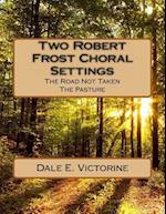 Two Robert Frost Choral Settings