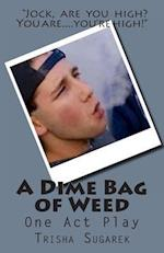 A Dime Bag of Weed