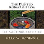 The Painted Kobayashi Issa af Mark W. McGinnis